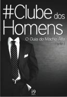 Clube dos Homens - O Guia do Macho Alfa [Parte 1] (1).pdf