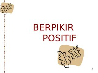 presentasi-berpikir-positif [search-engine-powerpoint.com].ppt