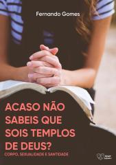 Ebook-ACASO-NÃO-SABEIS-QUE-SOIS-TEMPLOS-DE-DEUS-v7.pdf