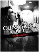 Old school junkie part1-Dj BackFire.mp3