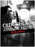 Old school junkie part1-Dj BackFire.mp3