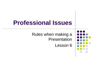 PI Lesson 6 Making a Presentations Professional Issues.ppt