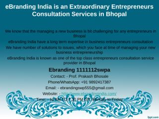 5.eBranding India is an Extraordinary Entrepreneurs Consultation Services in Bhopal.ppt