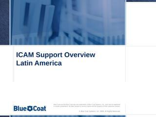 Blue Coat ICAM Support Overview LAR.pptx