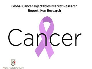 Global Cancer Injectables Market Research Report.pptx